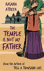 The Temple Is Not My Father: A Story Set in India - Rasana Atreya, Sheila M Clark, Manoj Vijayan