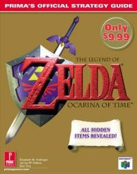 The Legend of Zelda: Ocarina of Time: Prima's Official Strategy Guide - Elizabeth M. Hollinger, James Ratkos, Don Tica