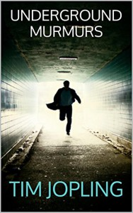 Underground Murmurs - Tim Jopling