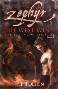 Zephyr The West Wind Final Edition (Chaos Chronicles: Book 1) - R. J. Tolson