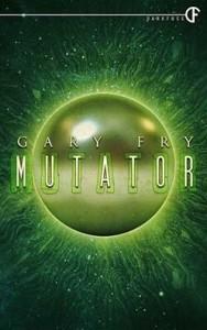 Mutator - Gary Fry