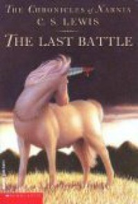 The Last Battle (Chronicles of Narnia, #7) - C.S. Lewis