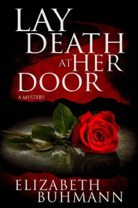 Lay Death at Her Door - Elizabeth Buhmann