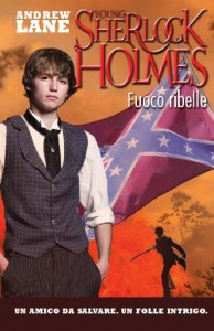 Fuoco ribelle. Young Sherlock Holmes - Andrew Lane