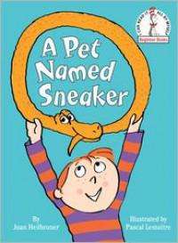 A Pet Named Sneaker - Joan Heilbroner, Pascal Lemaitre