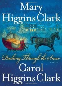 Dashing Through the Snow - Mary Higgins Clark, Carol Higgins Clark
