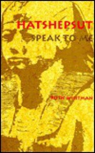 Hatshepsut, Speak to Me - Ruth Whitman