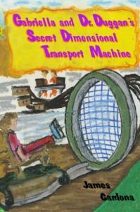 Gabriella and Dr. Duggan's Secret Dimensional Transport Machine - James Cardona