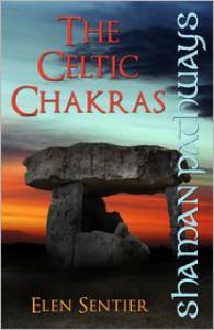 Shaman Pathways: The Celtic Chakras - Elen Sentier