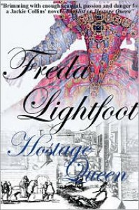 Hostage Queen - Freda Lightfoot