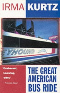 The Great American Bus Ride - Irma Kurtz