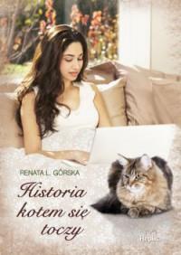 Historia kotem się toczy - Renata L. Górska