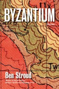 Byzantium: Stories - Ben Stroud