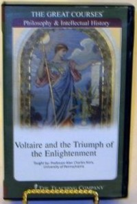 Voltaire and the Triumph of the Enlightenment (The Great Courses) - Alan Charles Kors