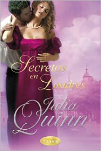 Secretos en Londres (What Happens in London) - Julia Quinn