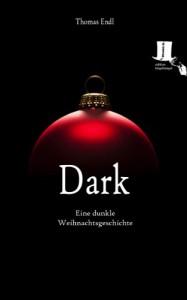 Dark - Eine dunkle Weihnachtsgeschichte - Thomas Endl