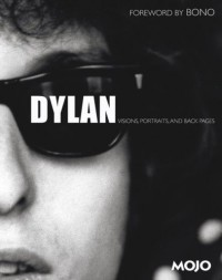 Dylan: Visions, Portraits, and Back Pages - Mark Blake