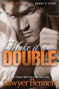 Make It A Double (The Last Call Series) - Sawyer Bennett