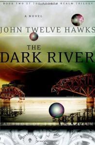The Dark River  - John Twelve Hawks