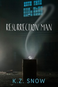 Resurrection Man - K.Z. Snow