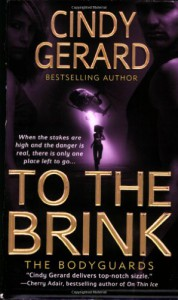 To the Brink (The Bodyguards, Book 3) - Cindy Gerard
