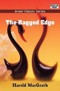 The Ragged Edge - Harold MacGrath