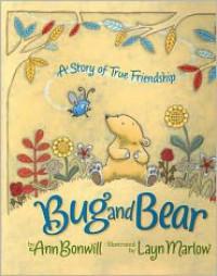 Bug  and Bear - Ann Bonwill, Layn Marlow