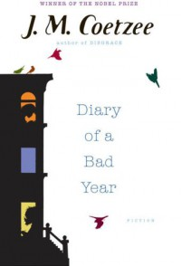 Diary of a Bad Year - J. M. Coetzee
