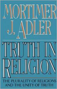 Truth in Religion - Mortimer J. Adler