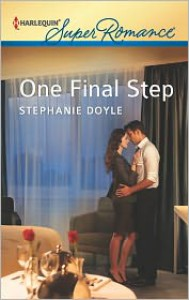 One Final Step (Harlequin Super Romance Series #1810) - Stephanie Doyle