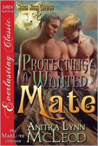 Protecting a Wanted Mate - Anitra Lynn McLeod