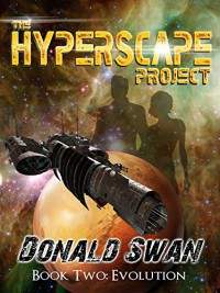 Evolution (The Hyperscape Project Book 2) - Donald Swan