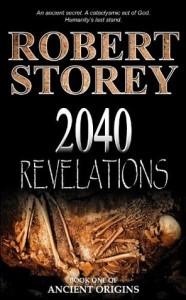 2040: Revelations (Ancient Origins) - Robert Storey