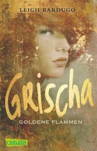 Grischa: Goldene Flammen (Grischa, #1) - Leigh Bardugo, Henning Ahrens