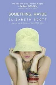 Something, Maybe - Elizabeth Scott