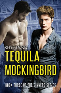 Tequila Mockingbird (Sinners Series Book 3) - Rhys Ford