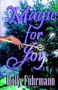 Magic for Joy - Holly Fuhrmann