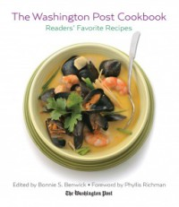The Washington Post Cookbook - Bonnie Benwick