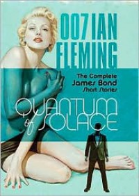 Quantum of Solace: The Complete James Bond Short Stories - Ian Fleming,  Read by Simon Vance