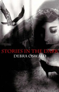 Stories In The Dark - Debra Oswald