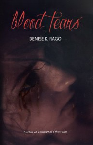 Blood Tears - Denise K. Rago
