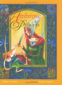 Ambrose and the Princess - Margo Sorenson, Katalin Szegedi
