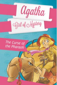 The Curse of the Pharaoh #1 (Agatha: Girl of Mystery) - Steve Stevenson