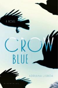 Crow Blue - Adriana Lisboa, Alison Entrekin