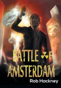 Battle of Amsterdam - Rob Hackney