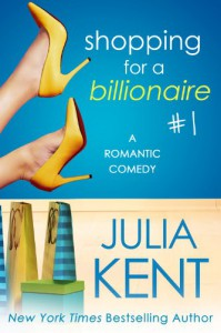 Shopping for a Billionaire 1 - Julia Kent