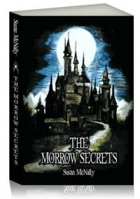 The Morrow Secrets: Book One: The Morrow Secrets Trilogy - Susan McNally