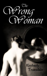 The Wrong Woman - Kimberly Truesdale