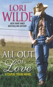 All Out of Love: A Cupid, Texas Novel - Lori Wilde