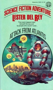 Attack from Atlantis - Lester del Rey